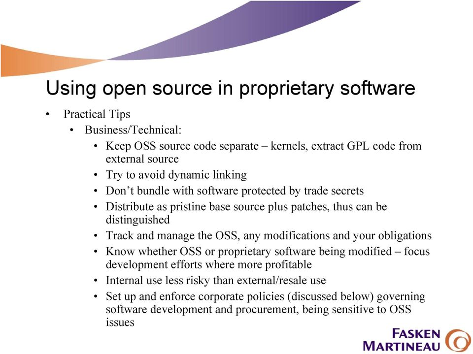 manage the OSS, any modifications and your obligations Know whether OSS or proprietary software being modified focus development efforts where more profitable