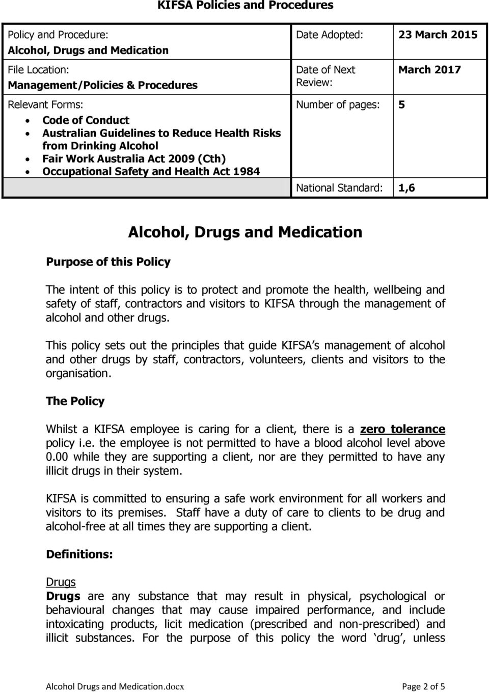 1,6 March 2017 Purpose of this Policy Alcohol, Drugs and Medication The intent of this policy is to protect and promote the health, wellbeing and safety of staff, contractors and visitors to KIFSA