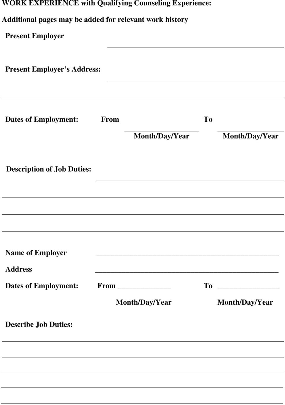 Employer s Address: Dates of Employment: From To Description of Job