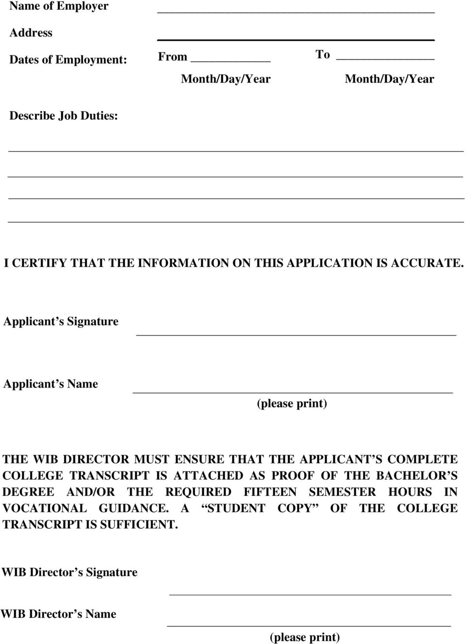 Applicant s Signature Applicant s Name (please print) THE WIB DIRECTOR MUST ENSURE THAT THE APPLICANT S COMPLETE COLLEGE