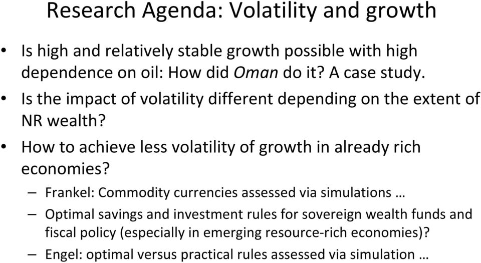 How to achieve less volatility of growth in already rich economies?