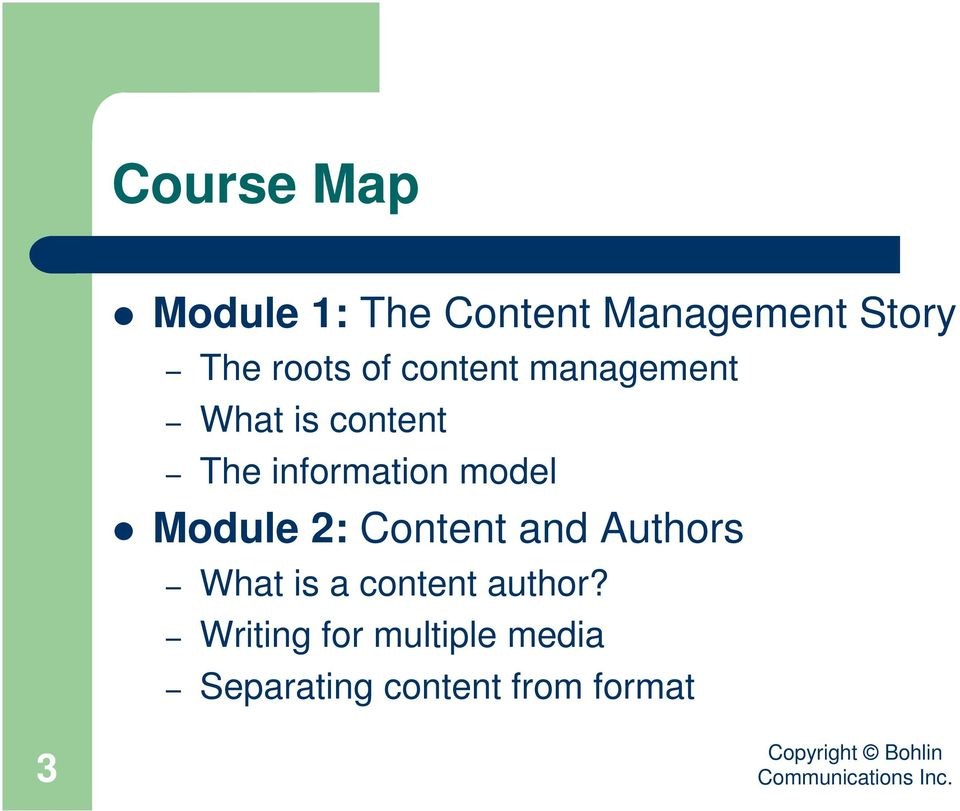 information model Module 2: Content and Authors What is a