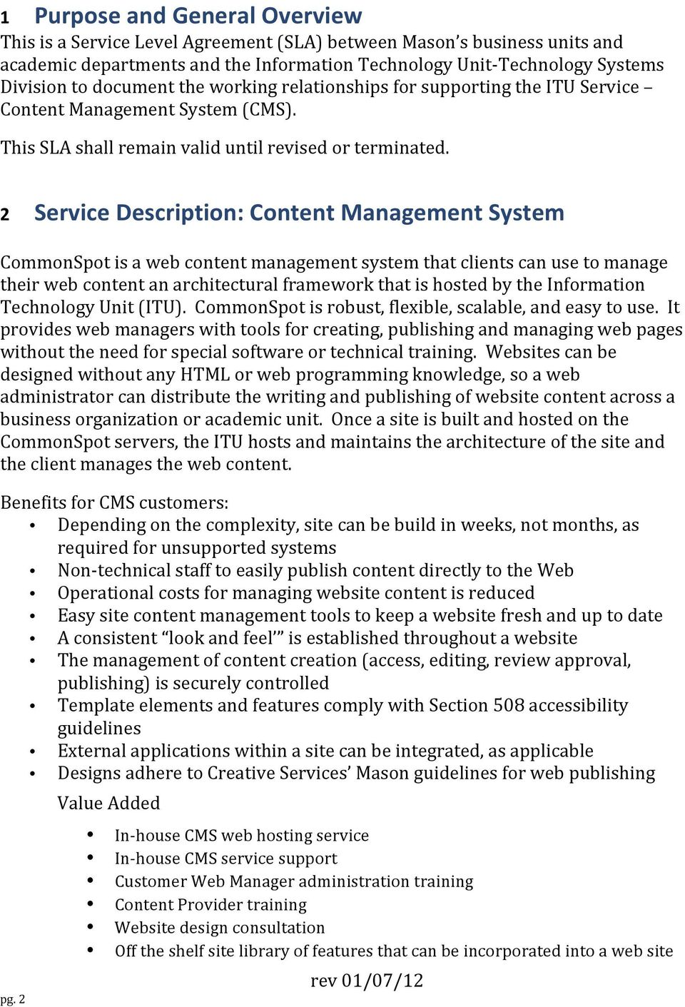 2 Service Description: Content Management System CommonSpot is a web content management system that clients can use to manage their web content an architectural framework that is hosted by the