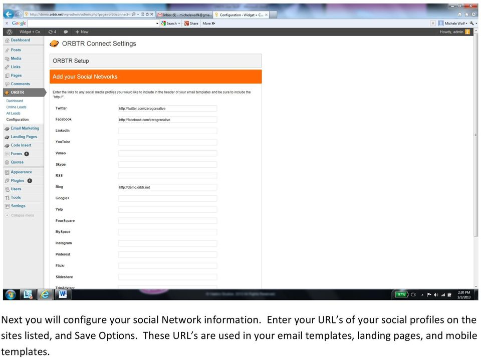 Enter your URL s of your social profiles on the sites