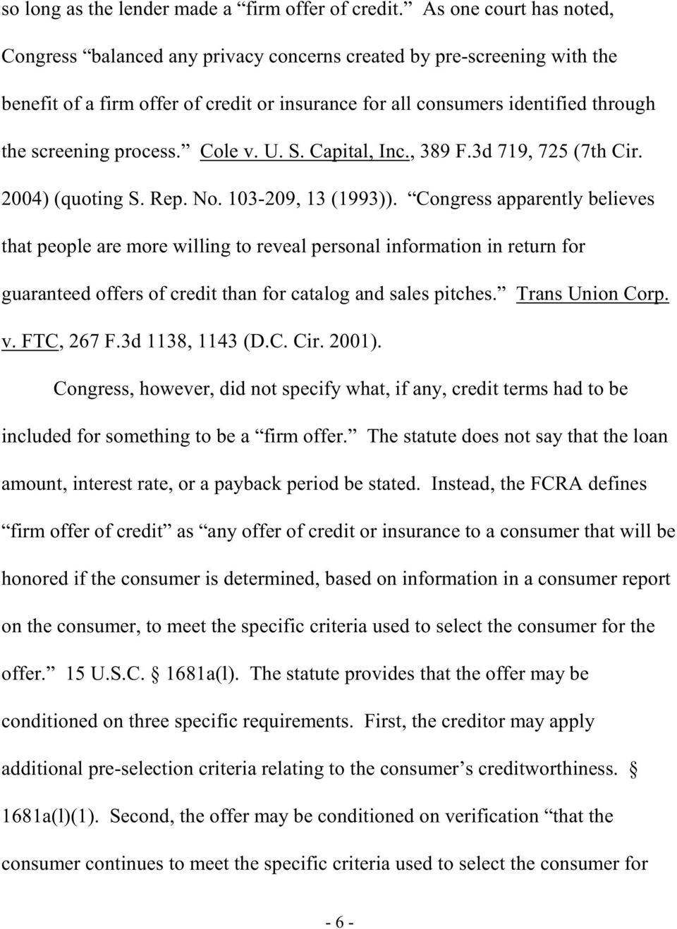 process. Cole v. U. S. Capital, Inc., 389 F.3d 719, 725 (7th Cir. 2004) (quoting S. Rep. No. 103-209, 13 (1993)).