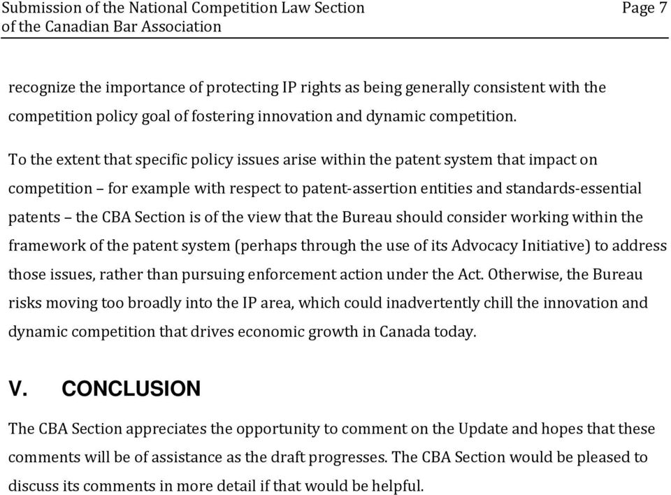 To the extent that specific policy issues arise within the patent system that impact on competition for example with respect to patent-assertion entities and standards-essential patents the CBA