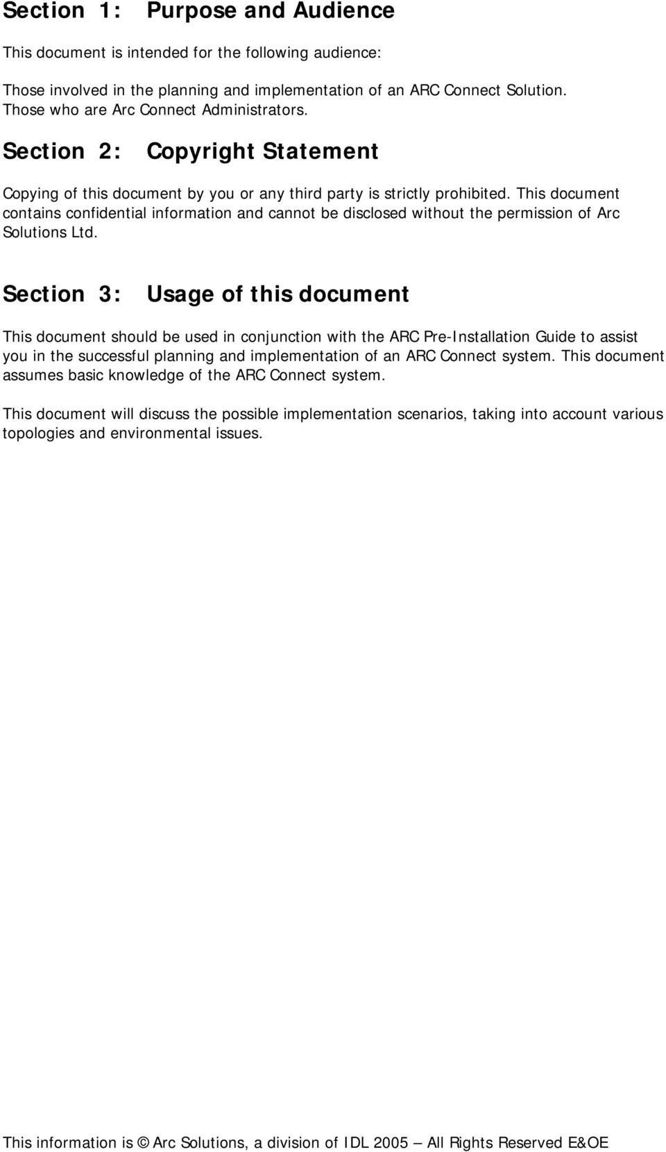 This document contains confidential information and cannot be disclosed without the permission of Arc Solutions Ltd.