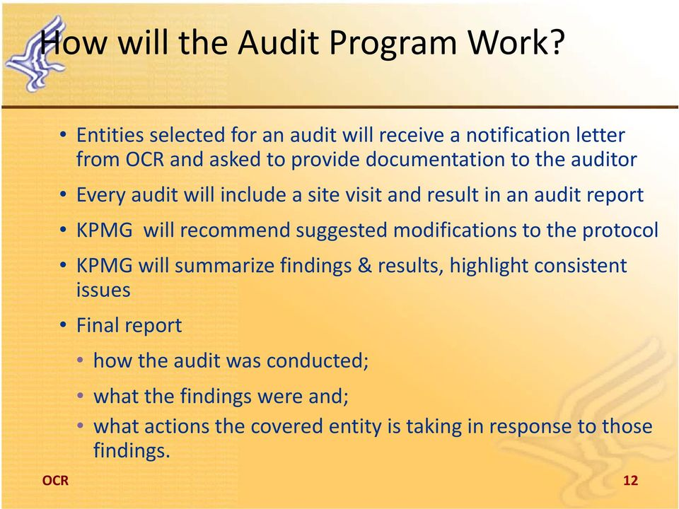 Every audit will include a site visit and result in an audit report KPMG will recommend suggested modifications to the