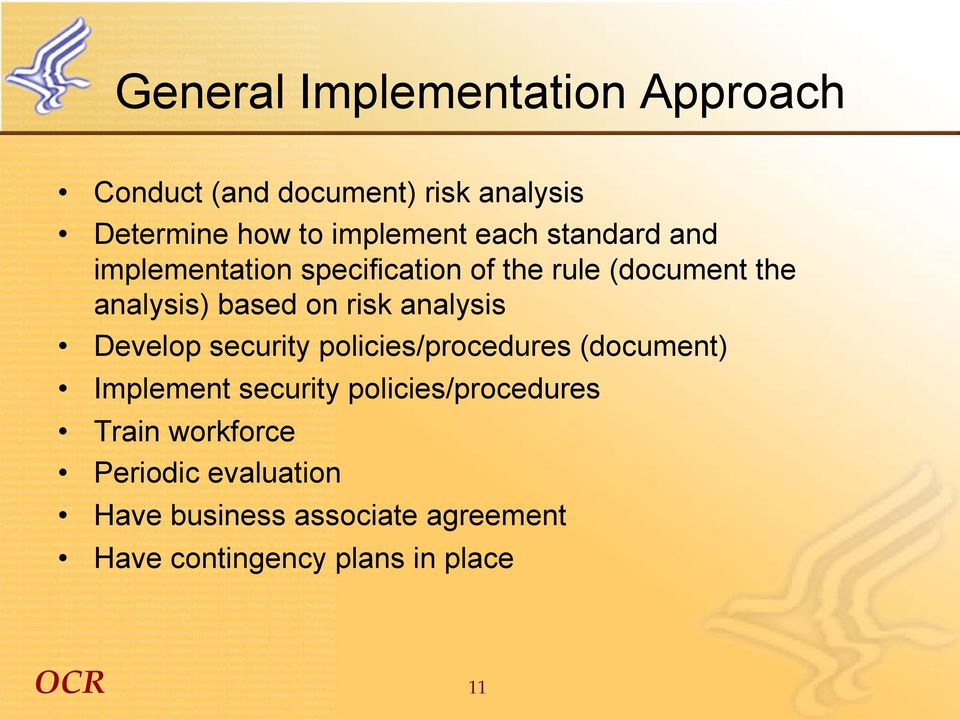 analysis Develop security policies/procedures (document) Implement security policies/procedures