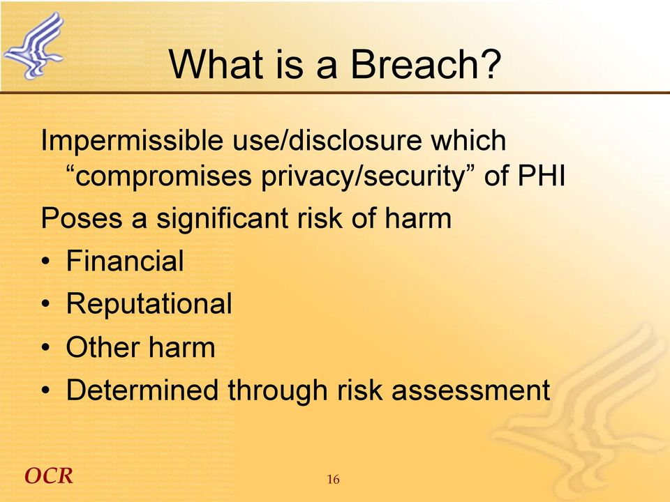 privacy/security of PHI Poses a significant risk