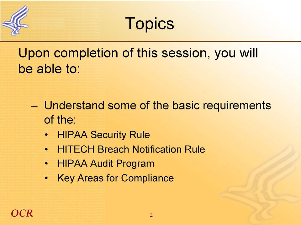 of the: HIPAA Security Rule HITECH Breach