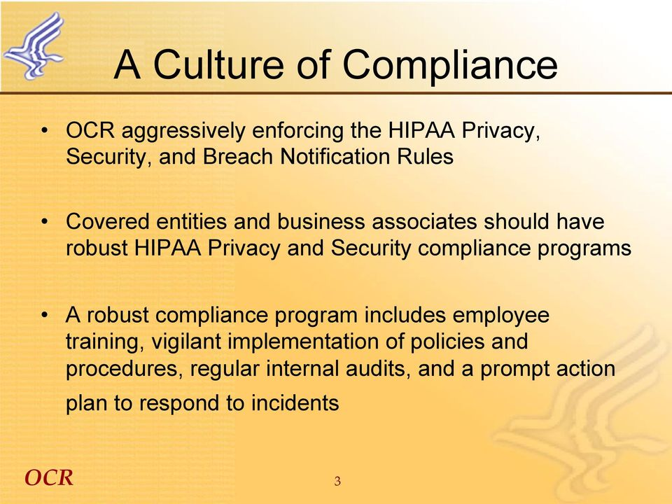 Security compliance programs A robust compliance program includes employee training, vigilant