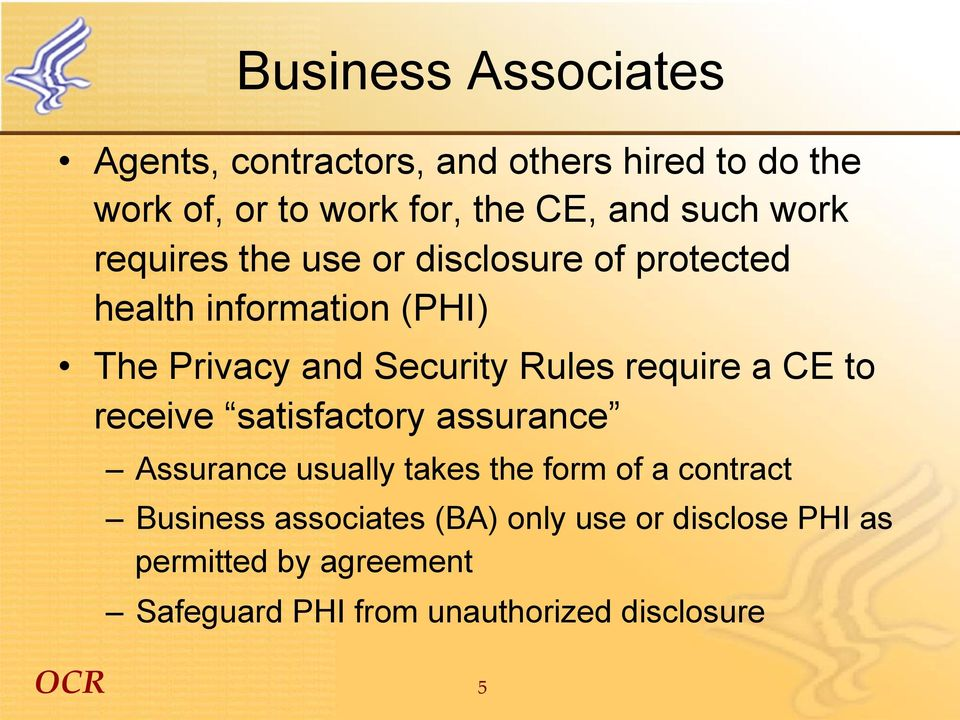 Rules require a CE to receive satisfactory assurance Assurance usually takes the form of a contract