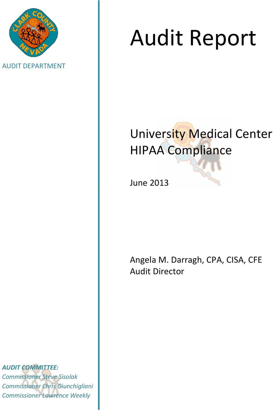 Darragh, CPA, CISA, CFE Audit Director AUDIT COMMITTEE:
