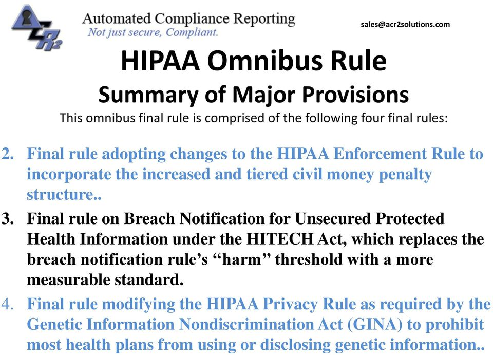Final rule on Breach Notification for Unsecured Protected Health Information under the HITECH Act, which replaces the breach notification rule s harm threshold