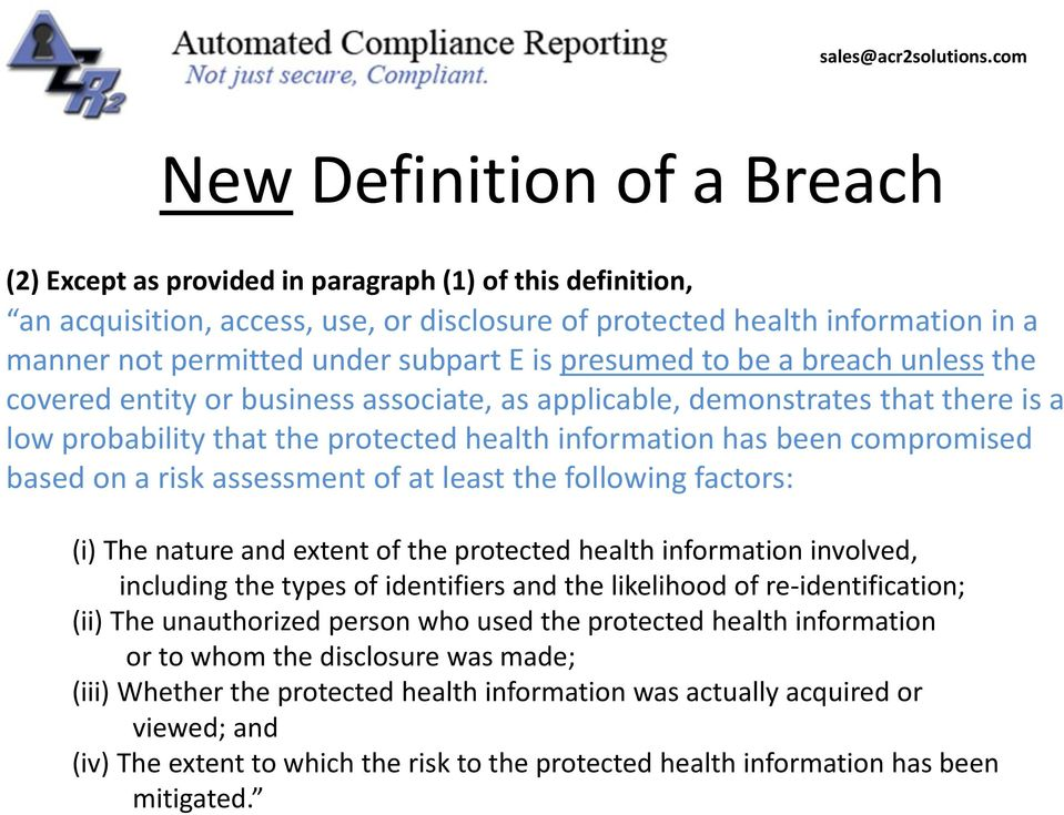 compromised based on a risk assessment of at least the following factors: (i) The nature and extent of the protected health information involved, including the types of identifiers and the likelihood