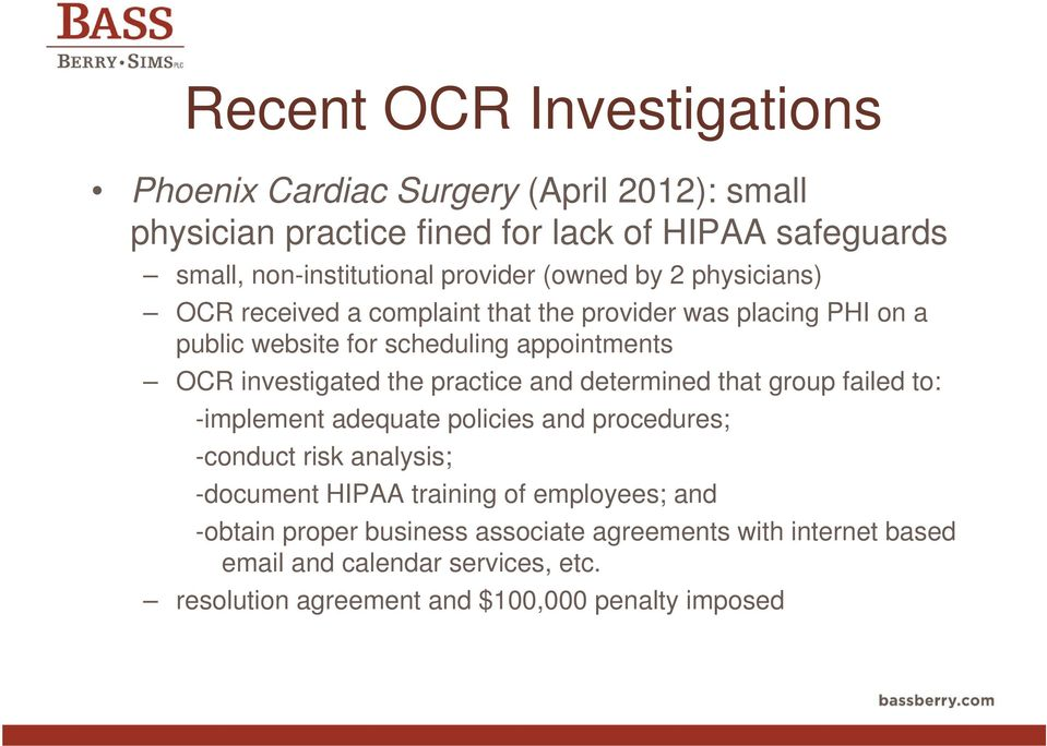 investigated the practice and determined that group failed to: -implement adequate policies and procedures; -conduct risk analysis; -document HIPAA