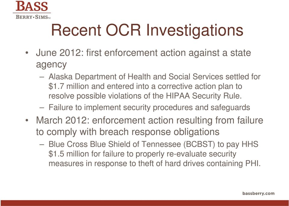 Failure to implement security procedures and safeguards March 2012: enforcement action resulting from failure to comply with breach response