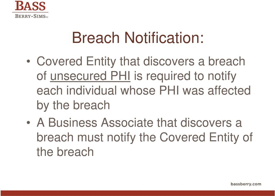 PHI was affected by the breach A Business Associate that