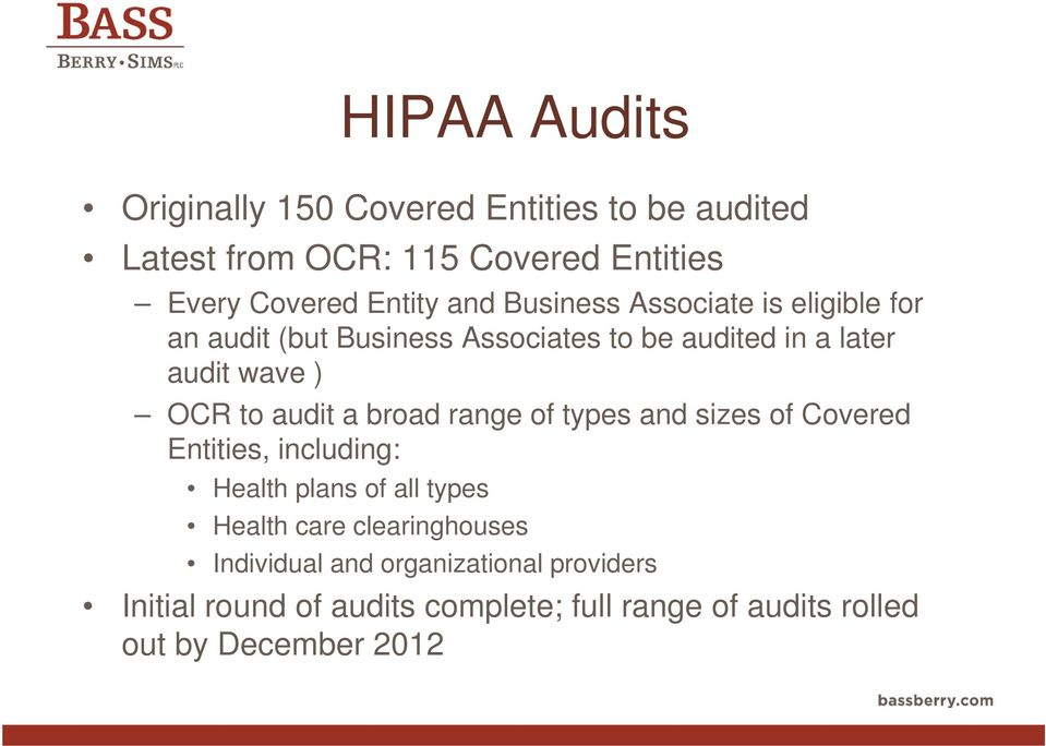 audit a broad range of types and sizes of Covered Entities, including: Health plans of all types Health care
