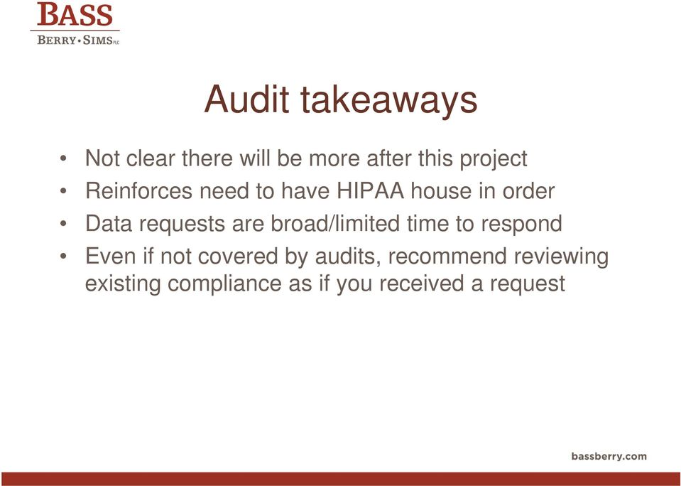 broad/limited time to respond Even if not covered by audits,