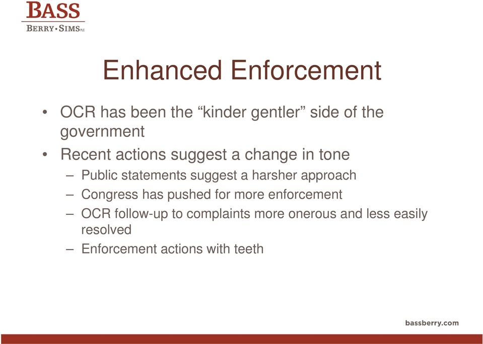 suggest a harsher approach Congress has pushed for more enforcement OCR