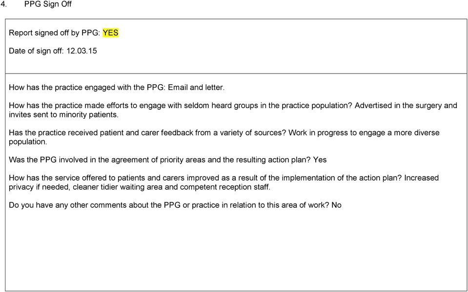 Has the practice received patient and carer feedback from a variety of sources? Work in progress to engage a more diverse population.