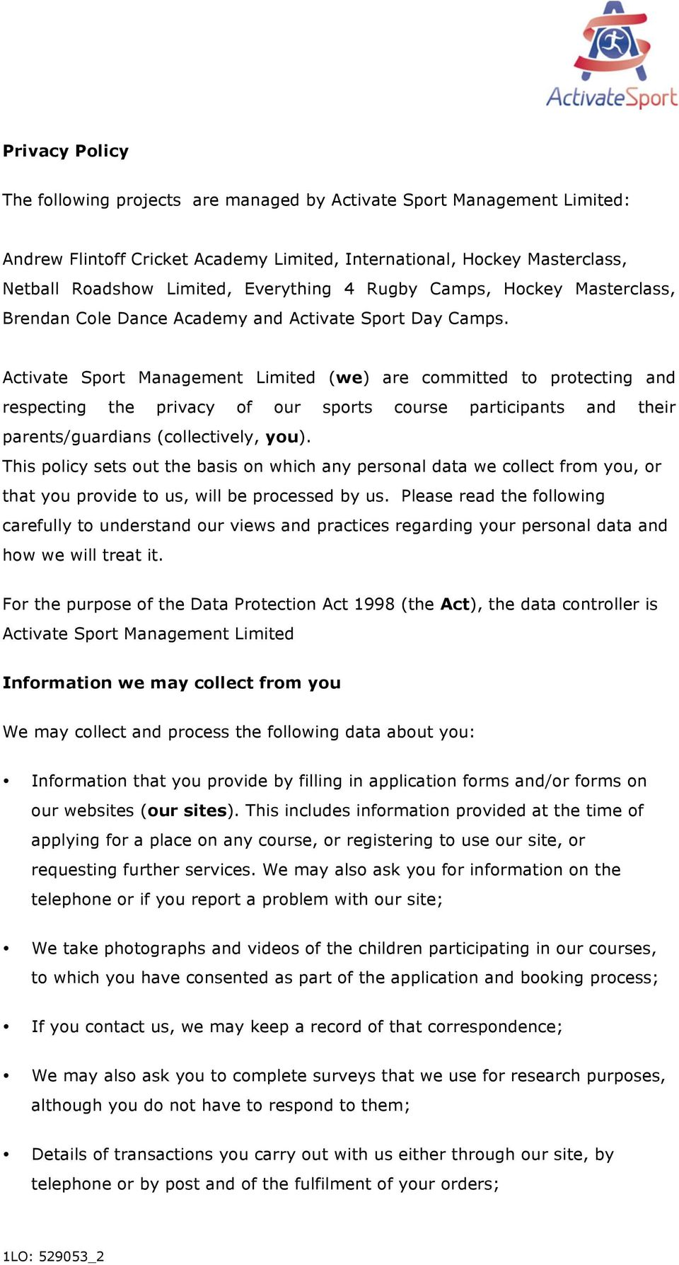 Activate Sport Management Limited (we) are committed to protecting and respecting the privacy of our sports course participants and their parents/guardians (collectively, you).