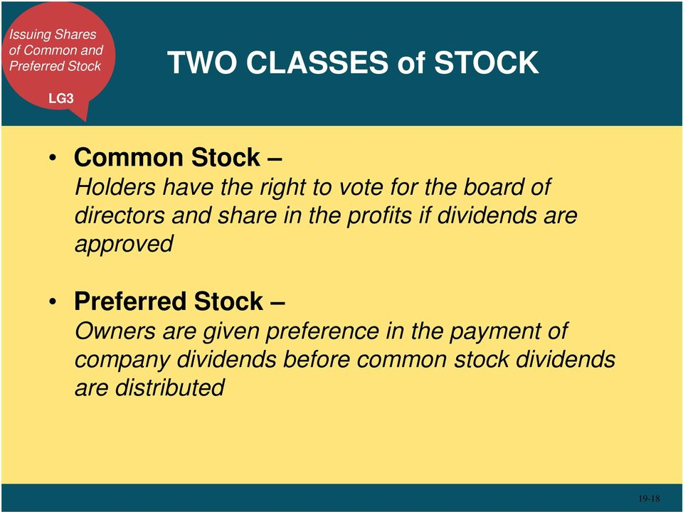 profits if dividends are approved Preferred Stock Owners are given preference in
