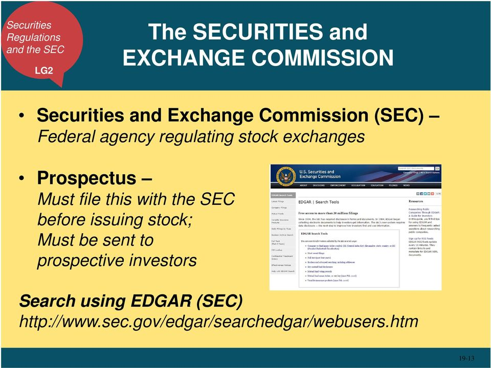 Prospectus Must file this with the SEC before issuing stock; Must be sent to