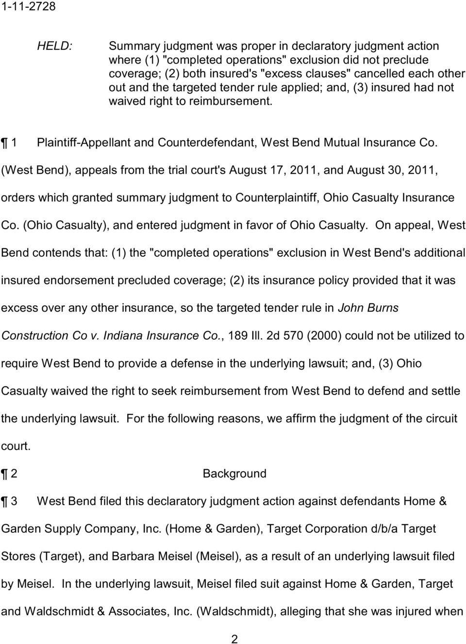 (West Bend, appeals from the trial court's August 17, 2011, and August 30, 2011, orders which granted summary judgment to Counterplaintiff, Ohio Casualty Insurance Co.