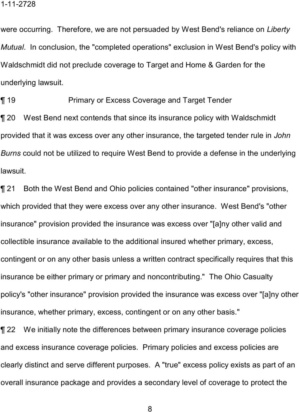19 Primary or Excess Coverage and Target Tender 20 West Bend next contends that since its insurance policy with Waldschmidt provided that it was excess over any other insurance, the targeted tender