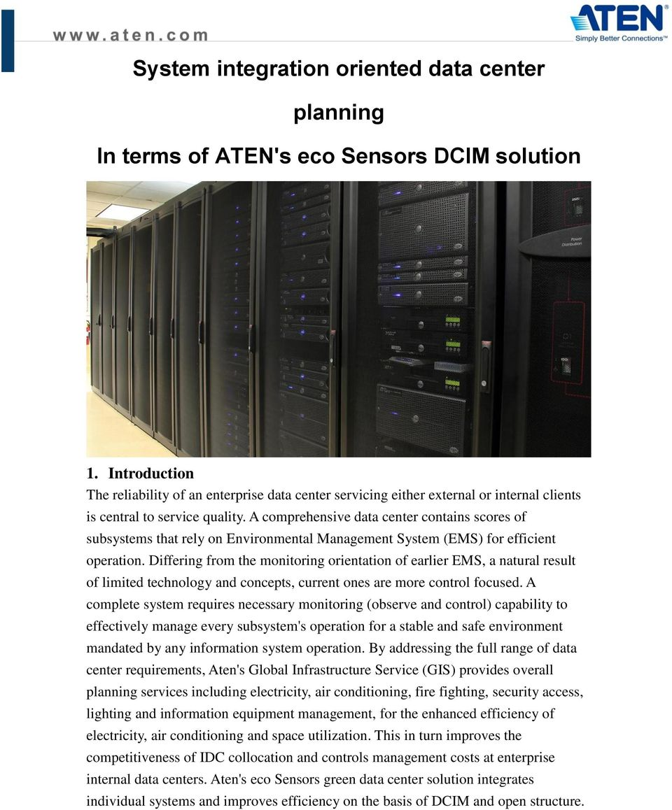 A comprehensive data center contains scores of subsystems that rely on Environmental Management System (EMS) for efficient operation.