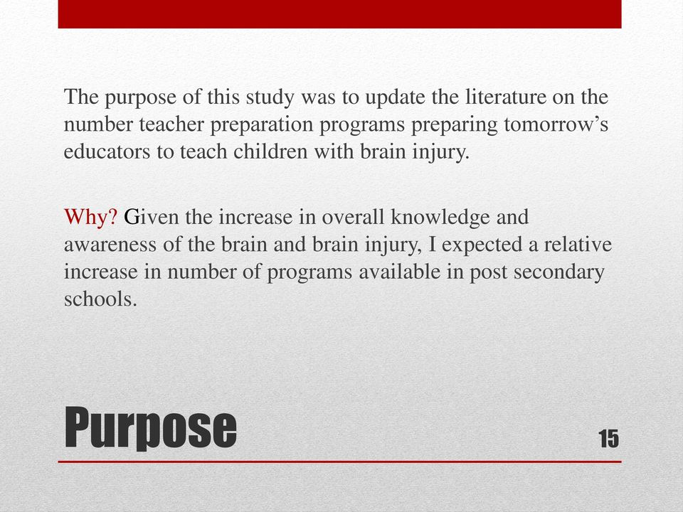 Given the increase in overall knowledge and awareness of the brain and brain injury, I