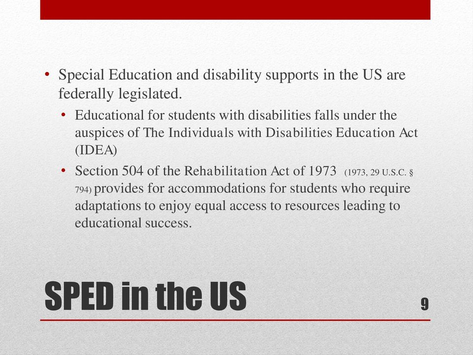 Education Act (IDEA) Section 504 of the Rehabilitation Act of 1973 (1973, 29 U.S.C.