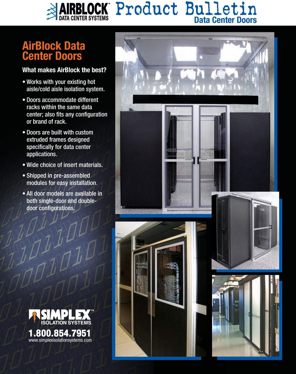 Doors are built with custom extruded frames designed specifically for data center applications. Wide choice of insert materials.