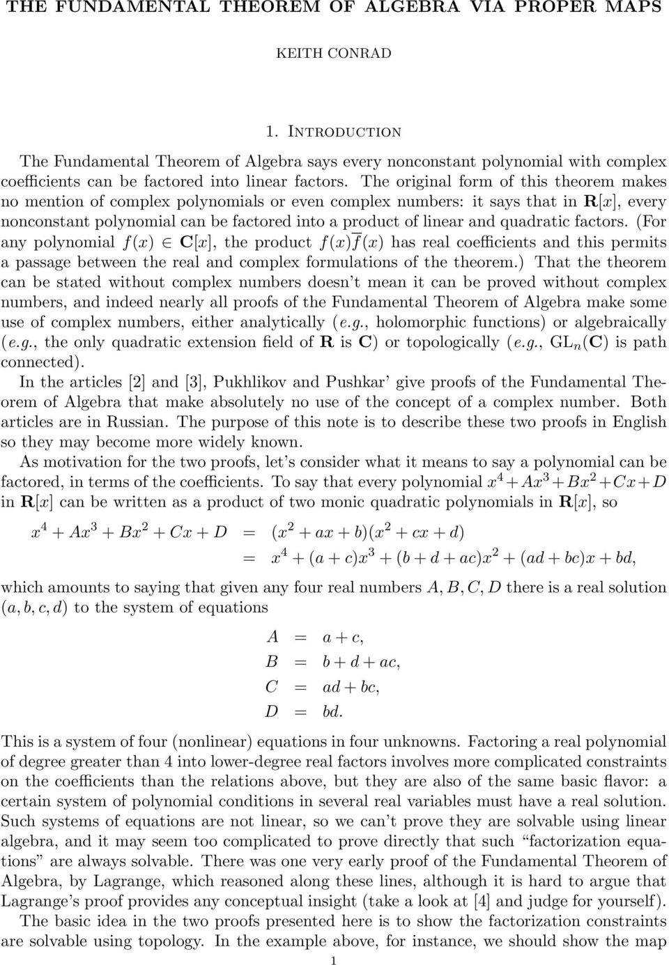 The original form of this theorem makes no mention of complex polynomials or even complex numbers: it says that in R[x], every nonconstant polynomial can be factored into a product of linear and