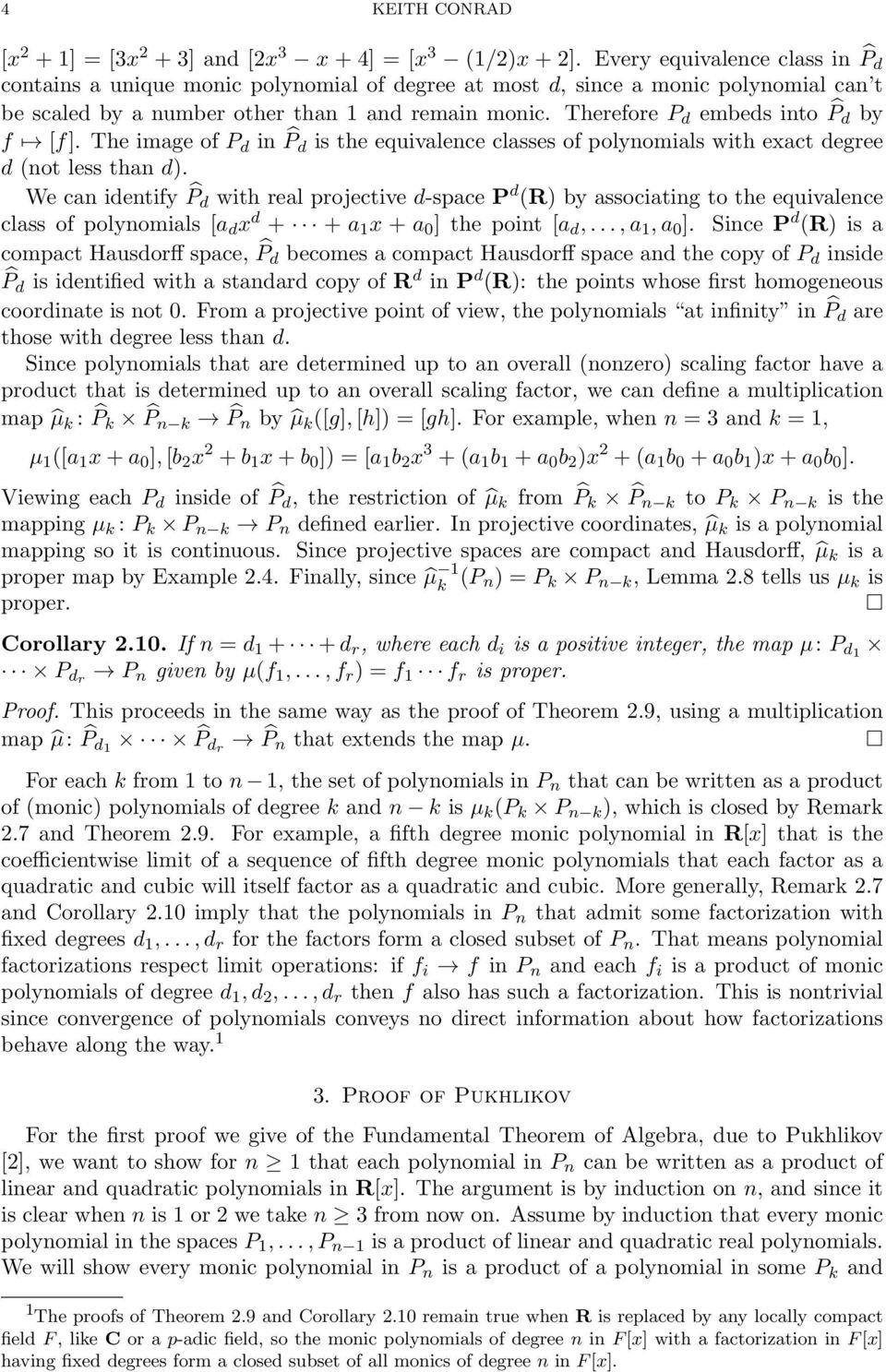 Therefore P d embeds into P d by f [f]. The image of P d in P d is the equivalence classes of polynomials with exact degree d (not less than d).
