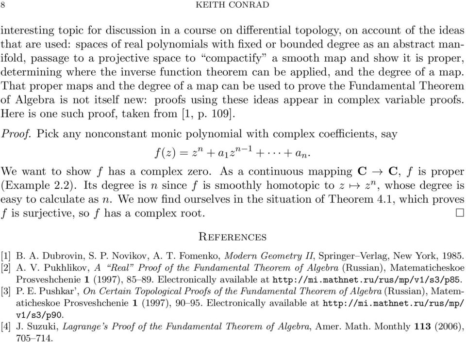 That proper maps and the degree of a map can be used to prove the Fundamental Theorem of Algebra is not itself new: proofs using these ideas appear in complex variable proofs.