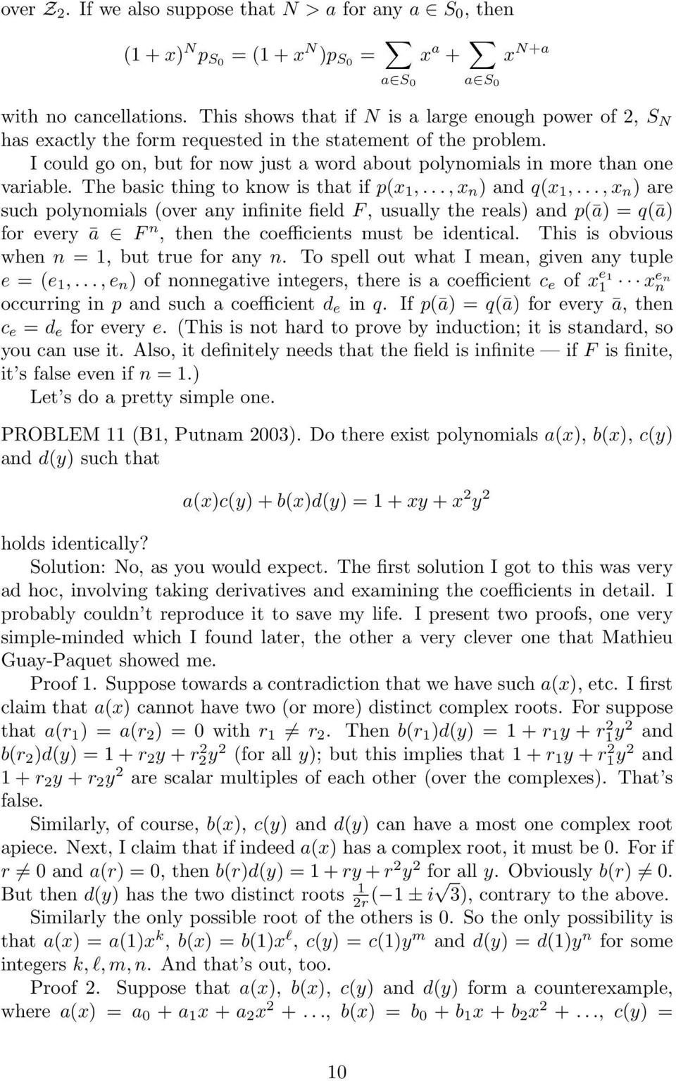 I could go on, but for now just a word about polynomials in more than one variable. The basic thing to know is that if p(x 1,..., x n ) and q(x 1,.