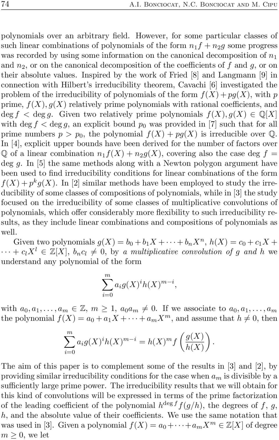 and n 2, or on the canonical decomposition of the coefficients of f and g, or on their absolute values.