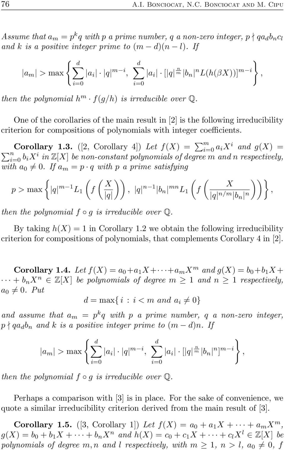 One of the corollaries of the main result in [2] is the following irreducibility criterion for compositions of polynomials with integer coefficients. Corollary 1.3.