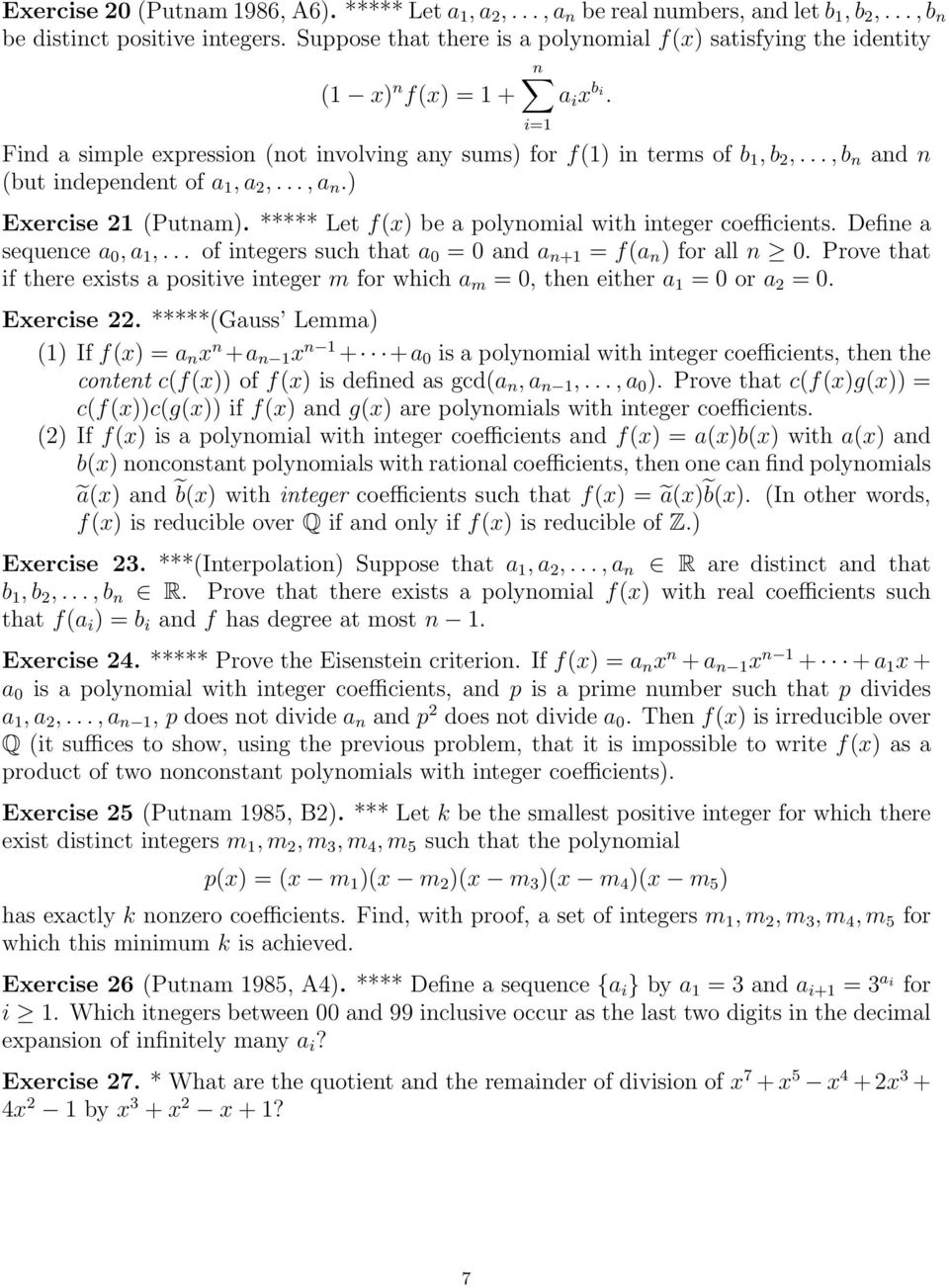 .., b n and n (but independent of a 1, a 2,..., a n.) Exercise 21 (Putnam). ***** Let f(x) be a polynomial with integer coefficients. Define a sequence a 0, a 1,.