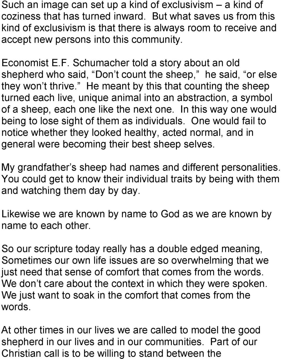 Schumacher told a story about an old shepherd who said, Don t count the sheep, he said, or else they won t thrive.
