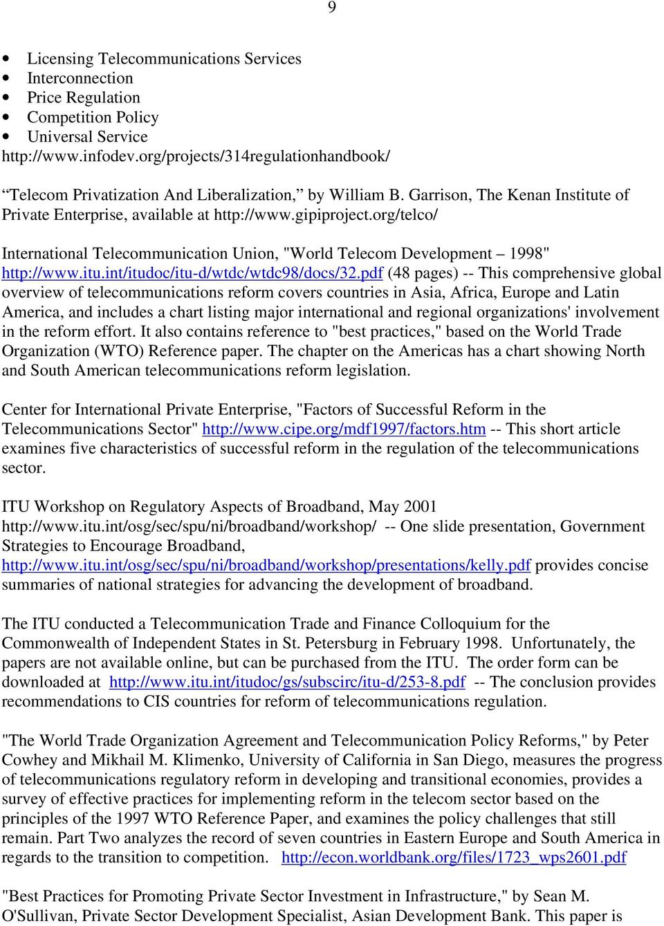 "org/telco/ International Telecommunication Union, ""World Telecom Development 1998"" http://www.itu.int/itudoc/itu-d/wtdc/wtdc98/docs/32."