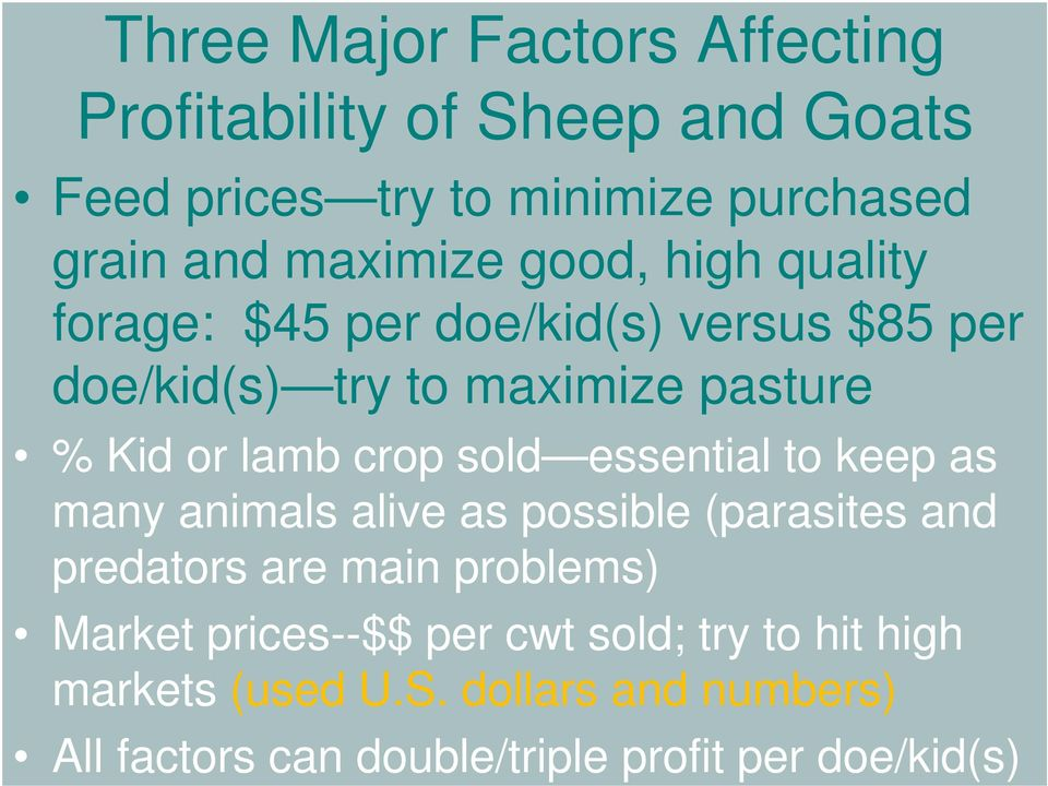 crop sold essential to keep as many animals alive as possible (parasites and predators are main problems) Market