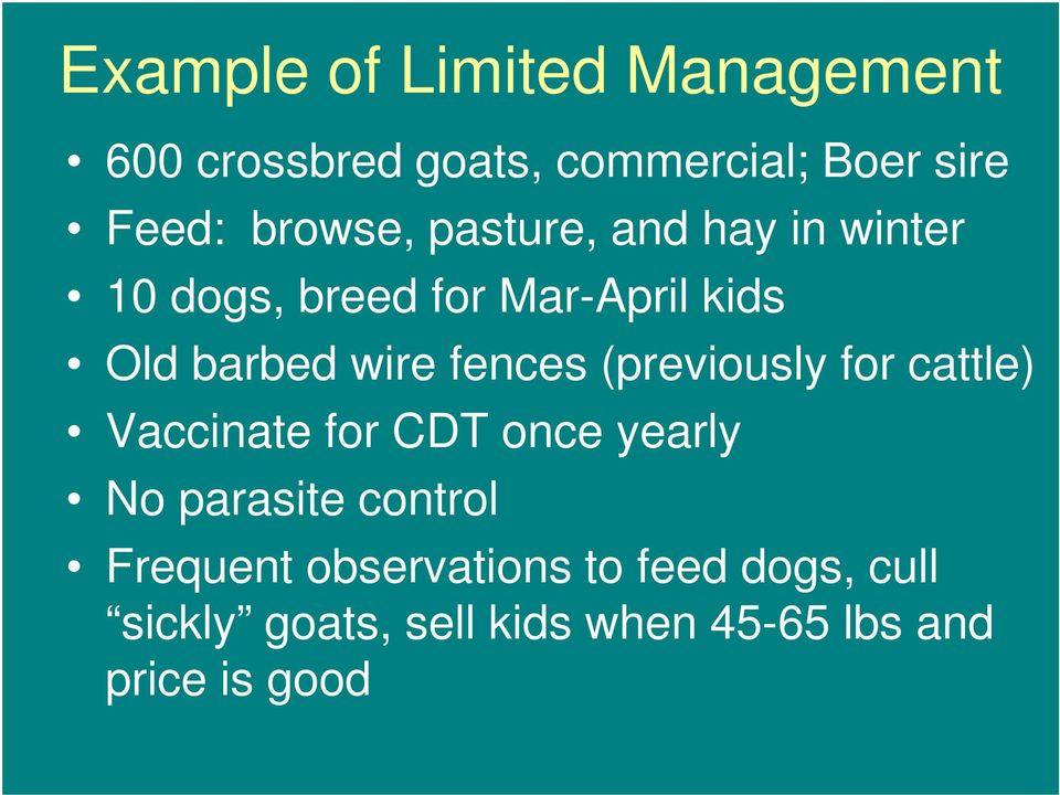 fences (previously for cattle) Vaccinate for CDT once yearly No parasite control