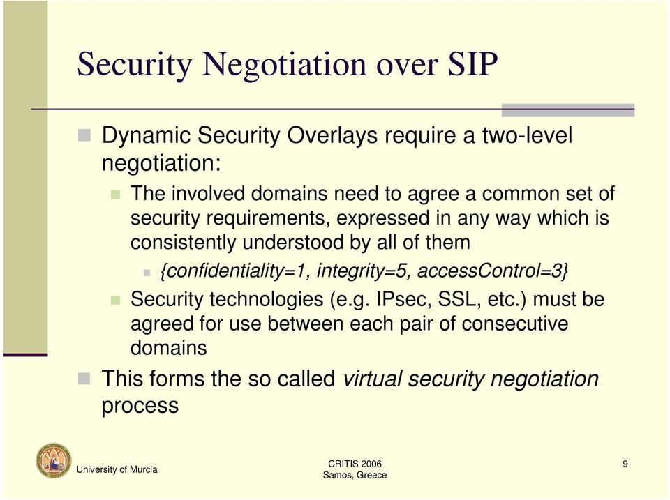 of them {confidentiality=1, integrity=5, accesscontrol=3} Security technologies (e.g. IPsec, SSL, etc.