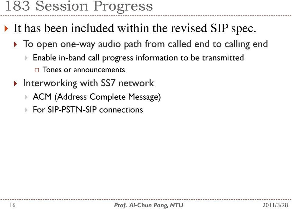 call progress information to be transmitted Tones or announcements