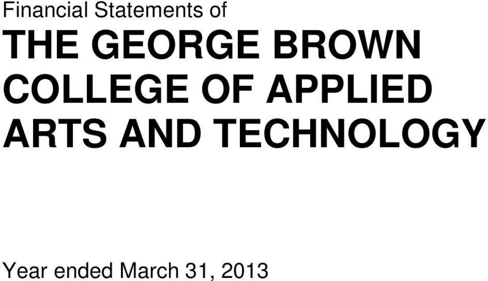 Financial Statements Of The George Brown College Of Applied Arts And Technology Pdf Free Download